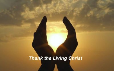 """Thank the Living Christ"""