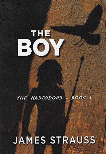 The Boy, Book One of the Mastodon Series