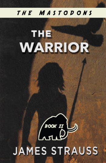 The Warrior, Mastodon Series novel by James Strauss