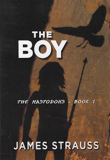 The Boy, Mastodon Series by James Strauss